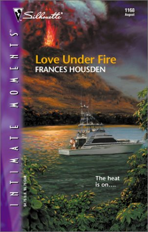 Love Under Fire (Silhouette Intimate Moments), Frances Housden