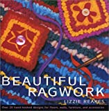 img - for Beautiful Ragwork: Over 20 Hooked Designs for Rugs, Wall Hangings, Furniture, and Accessories book / textbook / text book