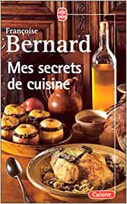mes secrets de cuisine fran oise bernard livres. Black Bedroom Furniture Sets. Home Design Ideas
