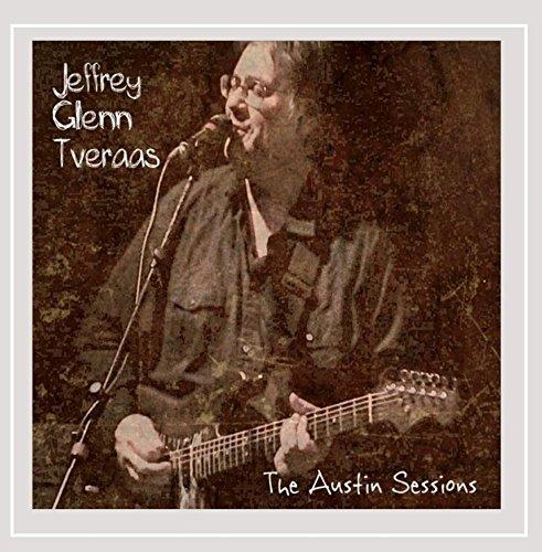 Jeffrey Glenn Tveraas - The Austin Sessions