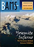 img - for BAMS : Yosemite Inferno 2013 Rim Fire; Use of color in Meteorological Visualizations; Agricultural Stakeholder Views on Climate Change; Cloud Banding & Winds in Intense European Cyclones book / textbook / text book