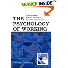 The Psychology of Working: A New Perspective for Carrer Development, Counseling, And Public Policy (Lea Series in Counseling and Psychotherapy) (Counseling and Psychotherapy)