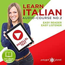 Learn Italian - Easy Reader - Easy Listener Parallel Text Audio Course No. 2 | Livre audio Auteur(s) :  Polyglot Planet Narrateur(s) : Eric Bianchi, Christopher Tester