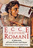 Ecce Scriptores Rommani: A Selection of Latin Prose and Verse (Scottish Classics Group)