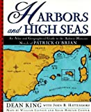 Harbors and High Seas: An Atlas and Geographical Guide to the Aubrey-Maturin Novels of Patrick O'Brian (0805046100) by King, Dean