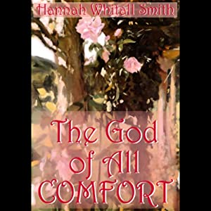 The God of All Comfort | [Hannah Whitall Smith]