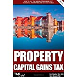 Property Capital Gains Tax: How to Pay the Absolute Minimum CGT on Rental Properties & Second Homesby Carl Bayley