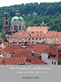 The Complete Czech Reference: A guide to speaking a little, or a lot (English Edition)