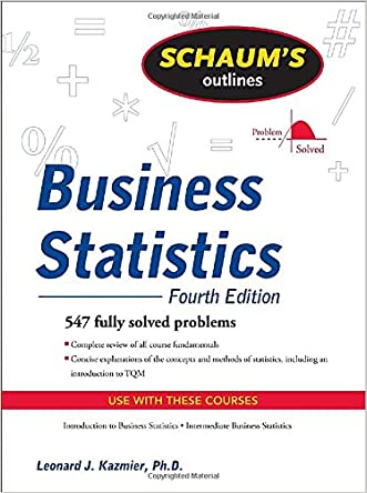 Schaum's Outline of Business Statistics, Fourth Edition (Schaum's Outlines)