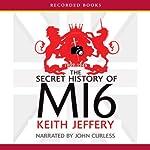 The Secret History of MI6: 1909-1949 | Keith Jeffery