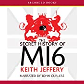 The Secret History of MI6: 1909-1949 | [Keith Jeffery]