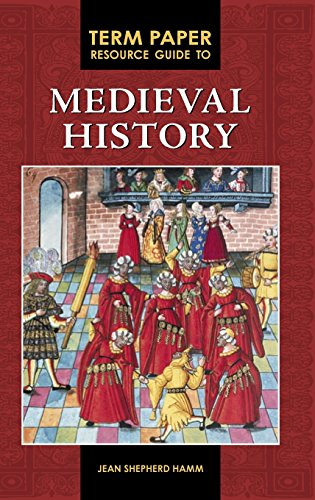 Term Paper Resource Guide to Medieval History (Term Paper Resource Guides)