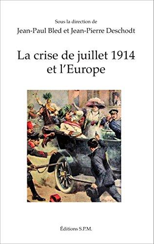La crise de juillet 1914 et l'Europe