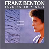 "Talking to a Wallvon ""Franz Benton"""