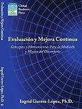 img - for Evaluacion y Mejora Continua: Conceptos y Herramientas Para la Medicion y Mejora del Desempeno (Spanish Edition) by Bernardez, Mariano, Ingrid Guerra-L pez (2007) Paperback book / textbook / text book