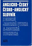 English-Czech and Czech-English Dictionary on Nuclear Physics and Nuclear Technology