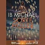 Sorte huller [Black Holes]   Ib Michael