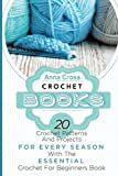 img - for Crochet: Crochet Books: 20 Crochet Patterns And Projects For Every Season With The Essential Crochet For Beginners Book (FREE Bonus Ebook Included!) ... for beginners, crocheting, crochet magazine) book / textbook / text book