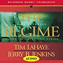 The Regime: Before They Were Left Behind, Book 2 Audiobook by Tim LaHaye, Jerry B. Jenkins Narrated by Richard Ferrone