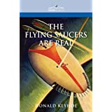 The Flying Saucers Are Realby Donald Keyhoe