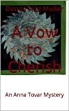 img - for A Vow to Cherish: An Anna Tovar Mystery (Anna Tovar Mysteries Book 2) book / textbook / text book