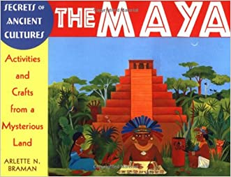 The Maya: Activities and Crafts from a Mysterious Land (Secrets of Ancient Cultures)