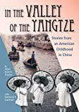 img - for In the Valley of the Yangtze: Stories from an American Childhood in China (Commonwealth Memoirs) book / textbook / text book