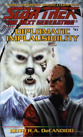 Diplomatic Implausibility (Star Trek The Next Generation, No 61), KEITH R.A. DECANDIDO