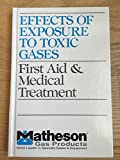img - for Effects of Exposure to Toxic Gases - First Aid and Medical Treatment, Third (3rd) Edition book / textbook / text book