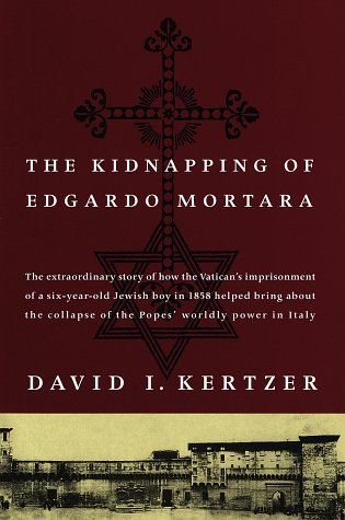 The Kidnapping of Edgardo Mortara, David I. Kertzer