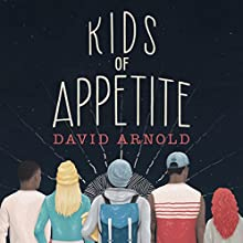 Kids of Appetite Audiobook by David Arnold Narrated by Michael Crouch, Phoebe Strole, Ryan Vincent Anderson