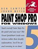 Paint Shop Pro 5 for Windows (Visual QuickStart Guide)