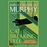 Cat Breaking Free (       UNABRIDGED) by Shirley Rousseau Murphy Narrated by William Dufris