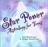 Star Power: Astrology for Teens
