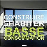 Construire et habiter basse consommation
