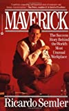 img - for Maverick: The Success Story Behind the World's Most Unusual Workplace by Semler, Ricardo (1995) Paperback book / textbook / text book