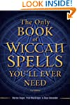 The Only Book of Wiccan Spells You'll...