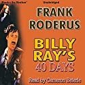 Billy Ray's 40 Days Audiobook by Frank Roderus Narrated by Cameron Beierle