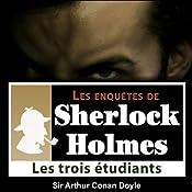 Les 3 étudiants (Les enquêtes de Sherlock Holmes 18) | Arthur Conan Doyle