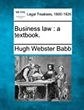 img - for Business law: a textbook. book / textbook / text book