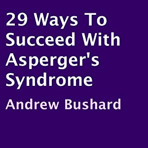 29 Ways to Succeed with Asperger's Syndrome Audiobook