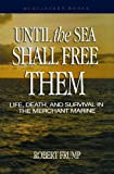 img - for Until the Sea Shall Free Them: Life, Death, and Survival in the Merchant Marine (Bluejacket Books) book / textbook / text book