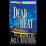 Dead Heat, Political Thrillers Series #5 (       UNABRIDGED) by Joel C. Rosenberg Narrated by Phil Gigante