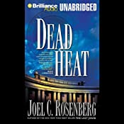 Dead Heat, Political Thrillers Series #5 | Joel C. Rosenberg