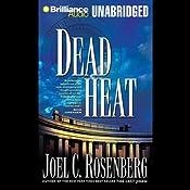 Dead Heat, Political Thrillers Series #5 | [Joel C. Rosenberg]