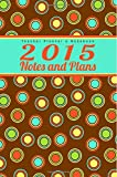 Teacher Planner & Notebook: 2015 Notes and Plans