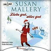 Liebe gut, alles gut (Fool's Gold Novelle) | Susan Mallery