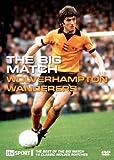 Wolverhampton Wanderers - Big Match [Wolves] [DVD]