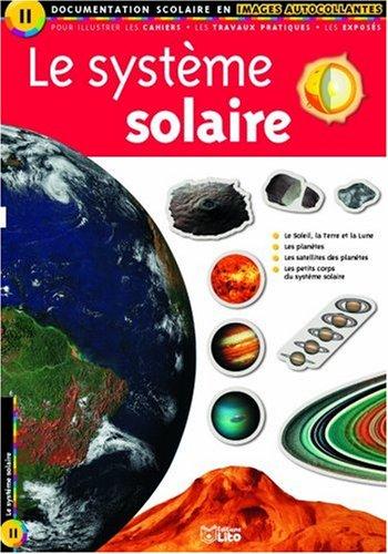 Le système solaire : Documentation scolaire en images autocollantes – Dès 7 ans