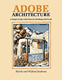 img - for Adobe Architecture, A Simple Guide with Plans for Building with Earth book / textbook / text book